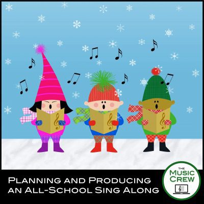 Planning and Producing an All-School Sing Along