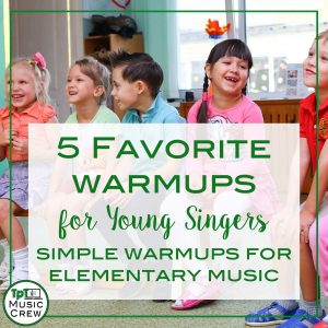 5 Favorite Warmups for Young Singers