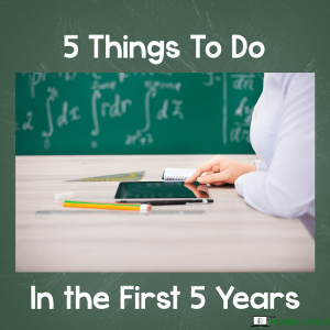 Seven Things To Do Your First Five Years Teaching