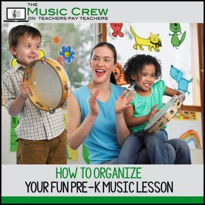 How to Organize Your Fun PreK Music Lesson