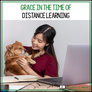 Grace in the Time of Distance Learning