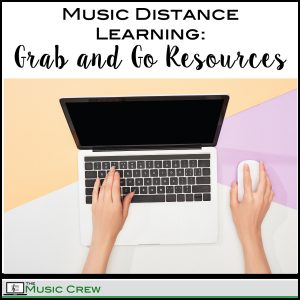 Music Distance Learning: Grab and Go Resources