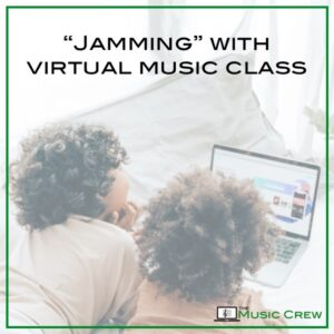 """""""Jamming"""" with Virtual Music Class"""