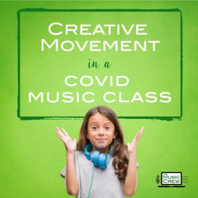 Creative Movement in a Covid Music Class