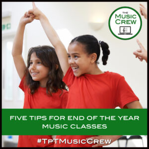Five Tips for End of the Year Music Classes