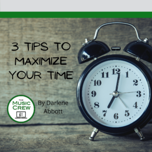 3 Tips to Maximize Your Time