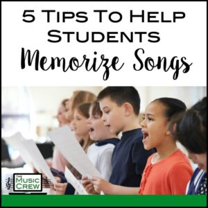 5 Tips to Help Students Memorize Songs